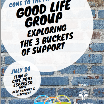 Good Life Group – Peer Support & Discovery – July 24