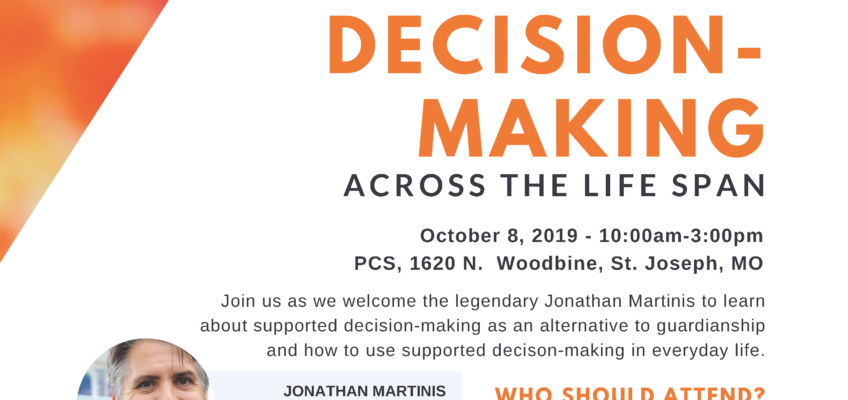SUPPORTED DECISION-MAKING across the LifeSpan with Jonathan Martinis October 2019