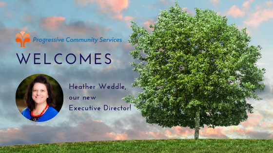 Welcome Heather Weddle, Progressive Community Services' New Executive Director