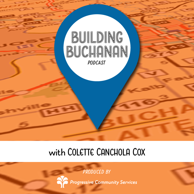 Building Buchanan Podcast with Colette Canchola Cox, a PCS Production