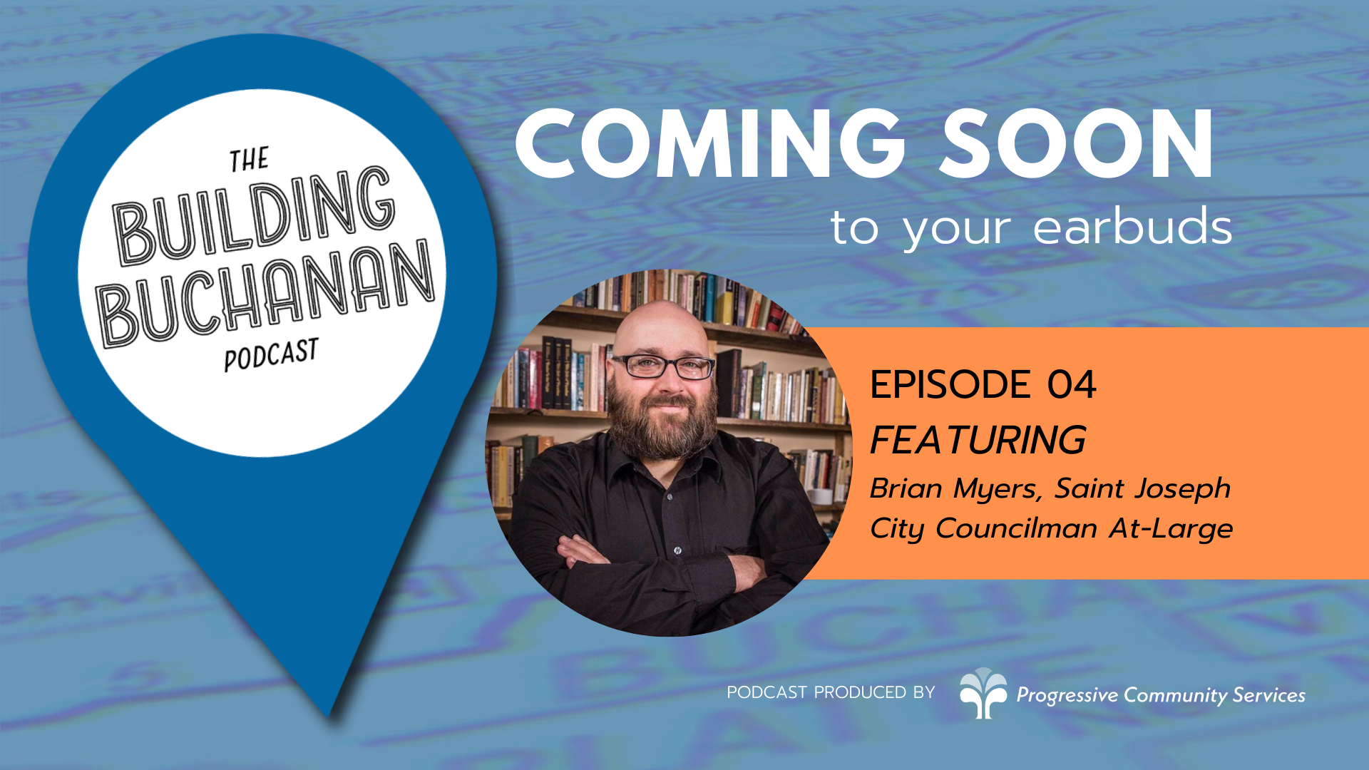 ANNOUNCING Our Next Guest on the #BuildingBuchanan Podcast!