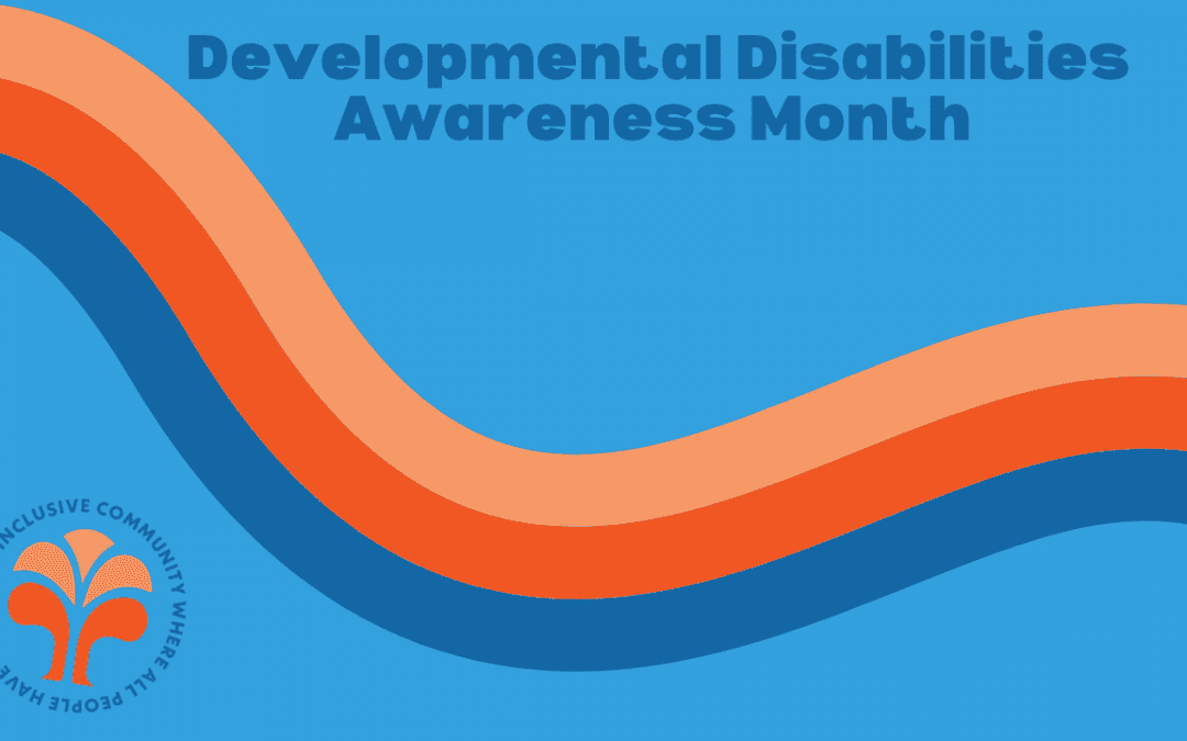 Celebrate Developmental Disabilities Awareness Month with PCS!